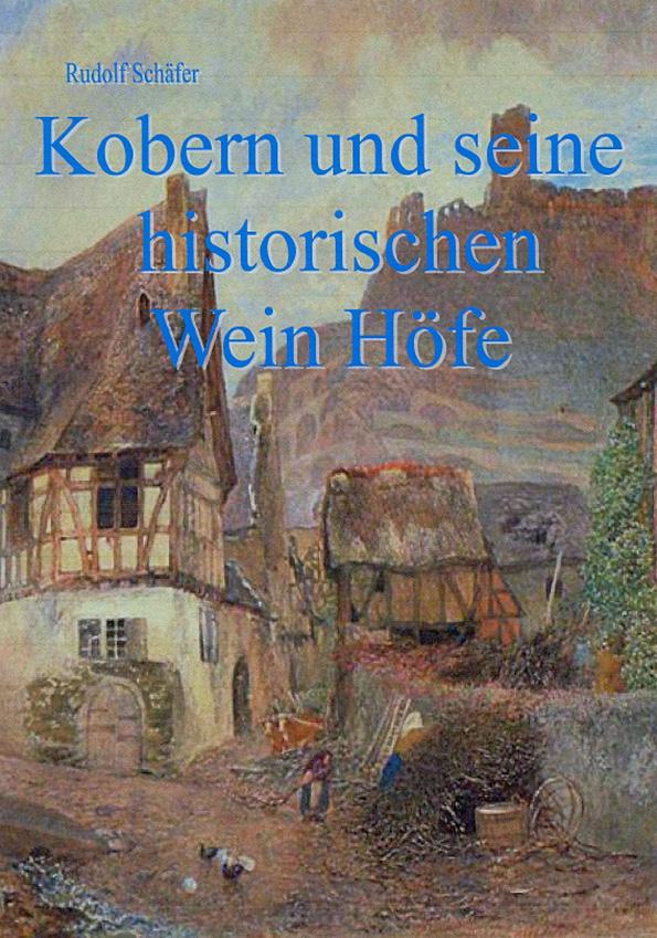 Kobern und seine historischen Wein Höfe